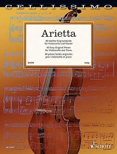 Arietta: 40 leichte Originalstücke. Violoncello und Klavier. (Cellissimo)