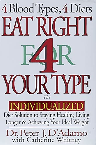 Eat Right 4 Your Type The Individualized Diet Solution to Staying Healthy Living Longer Achieving product image