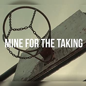 Mine for the Taking