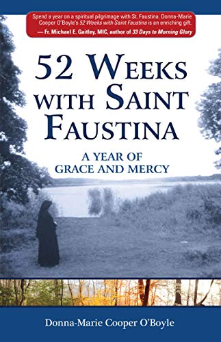 52 Weeks with Saint Faustina: A Year of Grace and Mercy (English Edition)