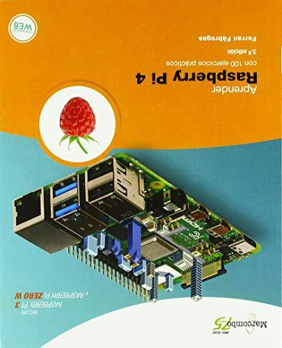 Aprender Raspberry Pi 4 con 100 ejercicios prácticos...