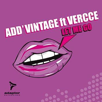 Let Me Go (feat. Vercce) [The Remixes]