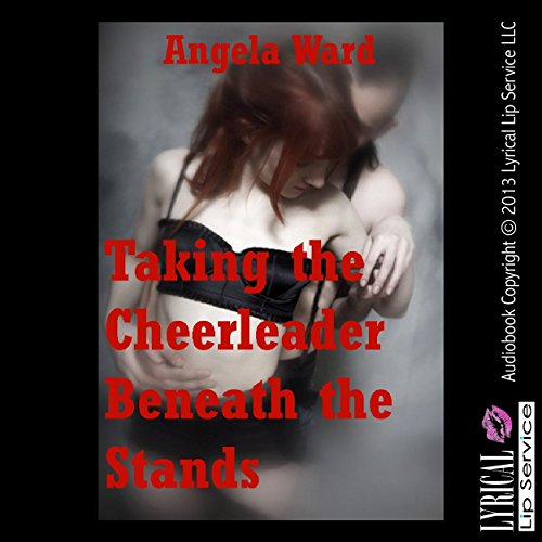 Taking the Cheerleader Beneath the Stands: A Rough Public Sex Erotica Story audiobook cover art