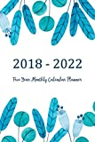 2018 - 2022 Five Year Monthly Calendar Planner: 5 Year Calendar Monthly Schedule Organizer - Agenda Planner For The Next Five Years, 60 Months ... Flowers Cover (five year journal, Band 4)