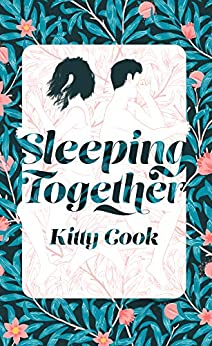 Sleeping Together (Perfect Drug Book 1) by [Kitty Cook]