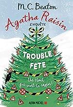 Agatha Raisin 21 - Trouble-fête de M. C. Beaton