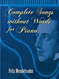 Complete Songs without Words for Piano (Dover Music for Piano) (English Edition)