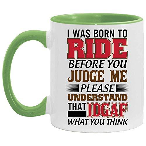 NA Sono Nato per Cavalcare Prima Che tu Mi giudichi, per Favore, capisci la Tazza da caffè