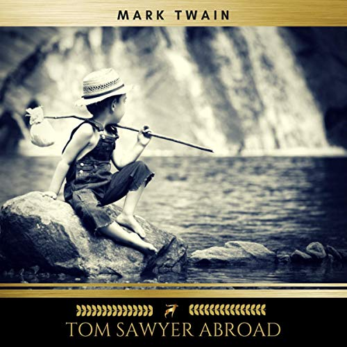 Tom Sawyer Abroad                   By:                                                                                                                                 Mark Twain                               Narrated by:                                                                                                                                 James Hamill                      Length: 3 hrs and 4 mins     2 ratings     Overall 5.0