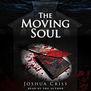 The Moving Soul                   By:                                                                                                                                 Joshua Criss                               Narrated by:                                                                                                                                 Joshua Criss                      Length: 8 hrs and 52 mins     7 ratings     Overall 4.1