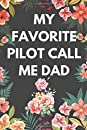 My Favorite Pilot Call Me Dad: Blank Lined Journal Notebook, Fathers Day Gifts for Dad