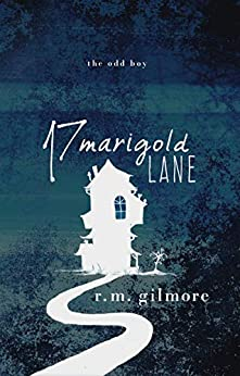 17 Marigold Lane: The Odd Boy (Prudence Penderhaus Book 1) by [R.M. Gilmore]