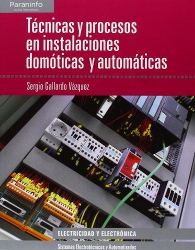 Técnicas y procesos en instalaciones domóticas y automáticas (Electricidad Electronica)