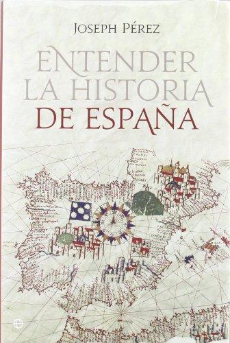 Entender La Historia De España - Reedición (Historia Divulgativa)