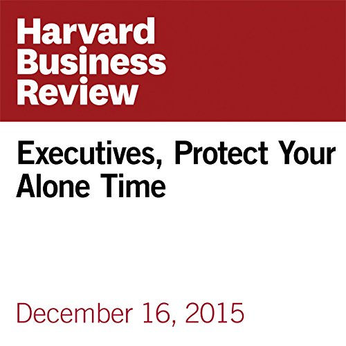 Executives, Protect Your Alone Time audiobook cover art