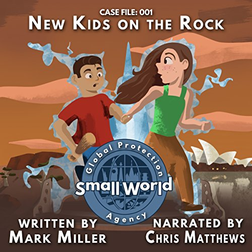 New Kids on the Rock     Small World Global Protection Agency, Book 1              Written by:                                                                                                                                 Mark Miller                               Narrated by:                                                                                                                                 Chris Matthews                      Length: 59 mins     1 rating     Overall 5.0