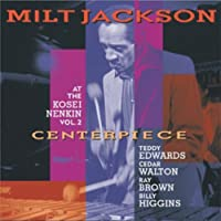Centerpiece: At the Kosei Nenkin, Vol. 2 by Milt Jackson (2002-06-04)