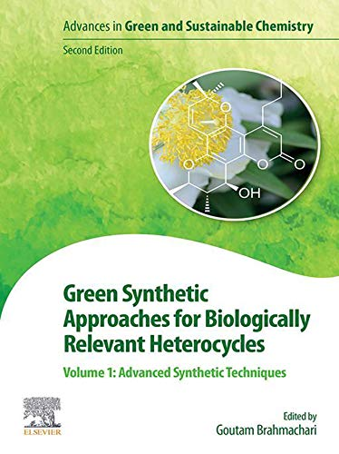 Green Synthetic Approaches for Biologically Relevant Heterocycles: Volume 1: Advanced Synthetic Techniques (English Edition)