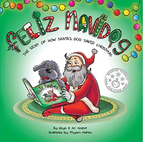 Feliz Navidog: The Story of How Santa's Pet Dog Saved Christmas