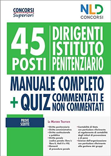 45 dirigenti istituto penitenziario. Manuale completo + Quiz per la preparazione al concorso