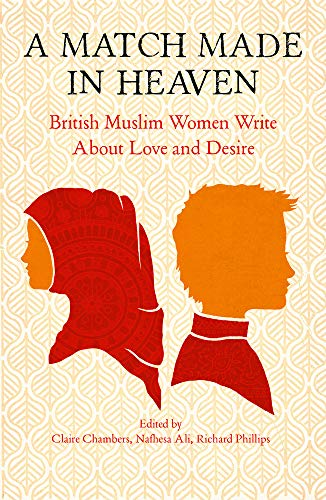 A Match Made in Heaven: British Muslim Women Write About Love and Desire
