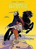 Les Chemins de Malefosse - Tome 14 - Franc-Routier