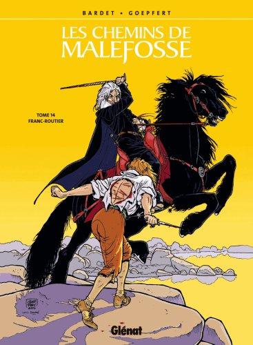 Les Chemins de Malefosse - Tome 14: Franc-Routier