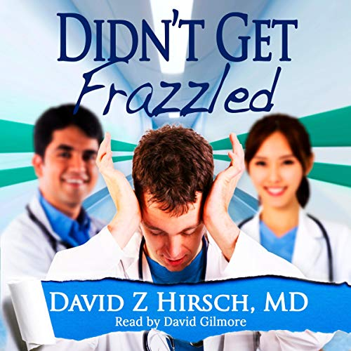 『Didn't Get Frazzled: Humorous Medical Fiction』のカバーアート