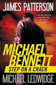 Step on a Crack (Michael Bennett, Book 1) by [James Patterson, Michael Ledwidge]