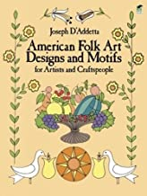 American Folk Art Designs and Motifs for Artists and Craftspeople (Dover Pictorial Archive)