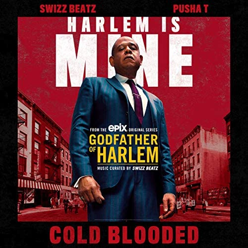 Godfather of Harlem feat. Swizz Beatz & Pusha T
