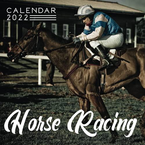 Horse Racing Calendar 2022: Calendar 2022 with 6 Months of 2021 Bonus