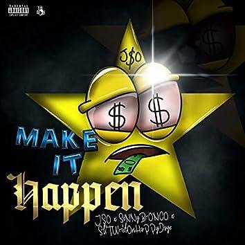 Make It Happen (feat. Sonny Bronco & Slit Wrist on Happy Days)