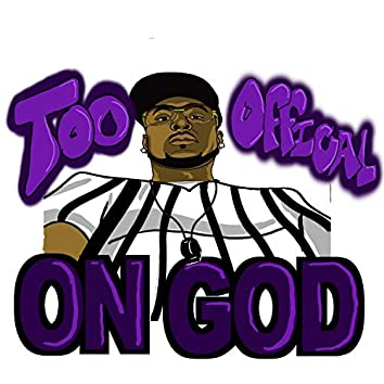 Too Official on God