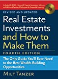 Real Estate Investments and How to Make Them (Fourth Edition): The Only Guide You'll Ever Need to the Best Wealth-Building Opportunities