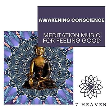Awakening Conscience - Meditation Music For Feeling Good