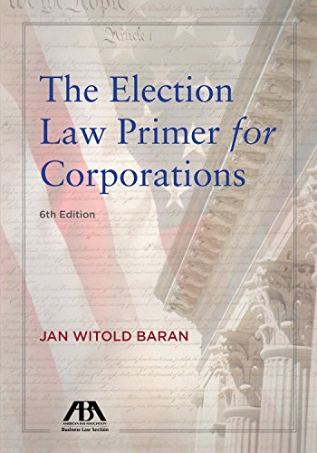 Compare Textbook Prices for Election Law Primer for Corporations 6 Edition ISBN 9781634252850 by Baran, Jan Witold