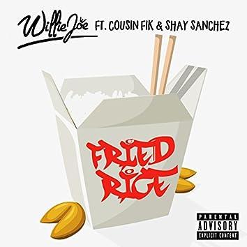 Fried Rice (feat. Cousin Fik & Shay Sanchez)