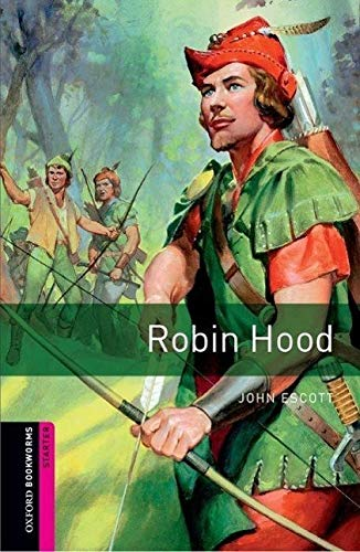 Oxford Bookworms Library: Oxford Bookworms Starter. Robin Hood: 250 Headwords
