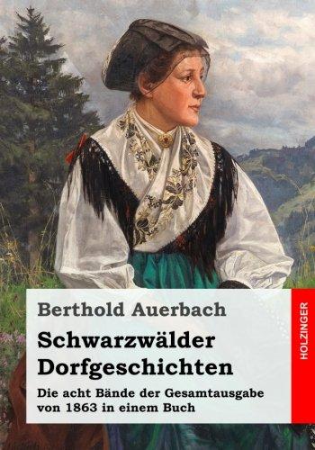 Schwarzwälder Dorfgeschichten: Die acht Bände der Gesamtausgabe von 1863 in einem Buch