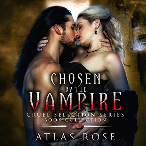 Chosen by the Vampire: Books 7 - 9 cover art