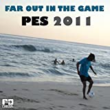 Far Out in the Game (PES 2011)