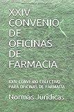 XXIV CONVENIO DE OFICINAS DE FARMACIA: XXIV CONVENIO COLECTIVO PARA OFICINAS DE FARMACIA