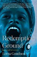 Redemption Ground: Essays and Adventures