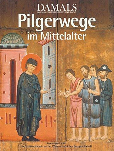 Pilgerwege im Mittelalter. Sonderband der Zeitschrift
