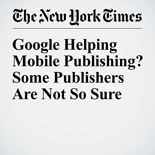 Google Helping Mobile Publishing? Some Publishers Are Not So Sure copertina