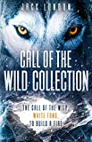 Call of the Wild Collection: Includes Free Audiobooks of Call of the Wild and White Fang (The Epic Adventures Series)