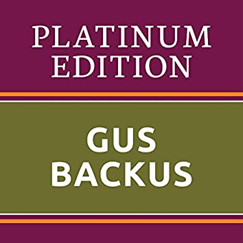 Gus Backus - Platinum Edition (The Greatest Hits Ever!)
