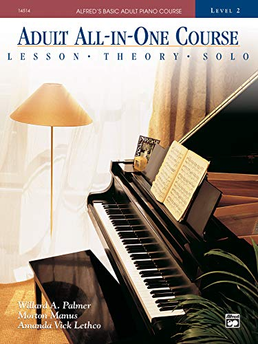 Alfred's Basic Adult All-in-One Piano Course: Lesson * Theory * Solo, Comb Bound Book (Alfred's Basic Adult Piano Course)