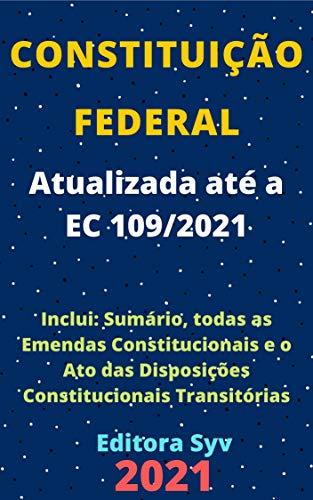 Constituição Federal: Atualizada – Até a EC 109/2021